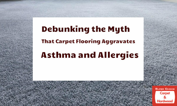 Debunking the Myth That Carpet Flooring Aggravates Asthma and Allergies