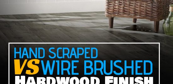 Hand Scraped vs. Wire Brushed Hardwood Finish - Feature Image