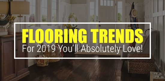 8 Awesome Flooring Trends for 2019 You'll Absolutely Love!