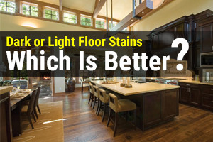 Dark vs. Light Floors- How to Choose the Best for Your Home
