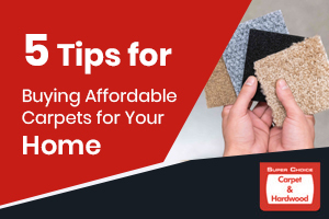 5 Tips for Buying Affordable Carpets for Your Home